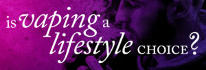is vaping a lifestyle banner with a pink to purple fade overlay over a vapers facial profile