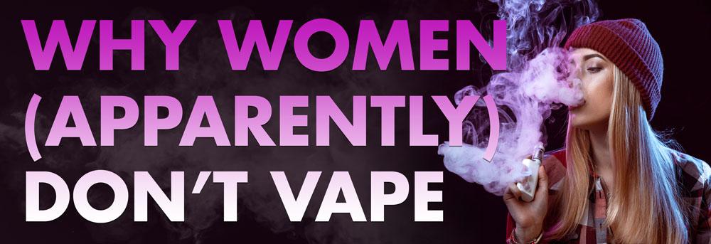 Why-Women-Don't-Vape